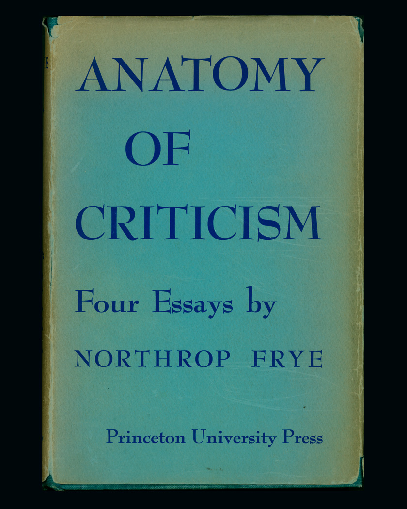 Case 7 Anatomy Of Criticism Northrop Frye 100 A Centenary